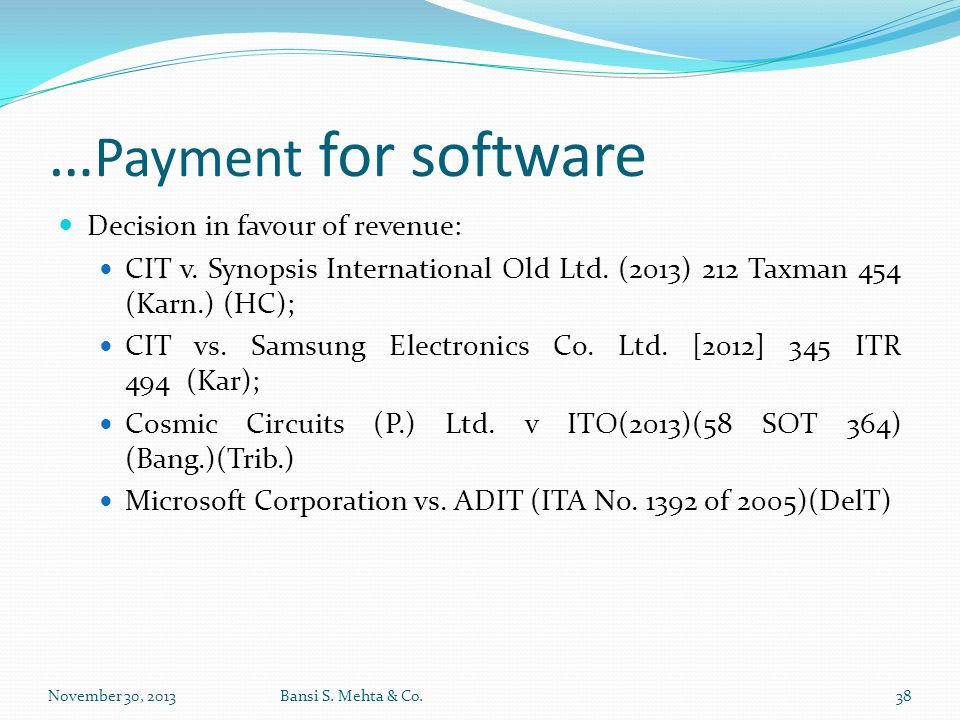…Payment for software Decision in favour of revenue: