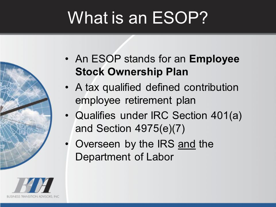 What is an ESOP An ESOP stands for an Employee Stock Ownership Plan