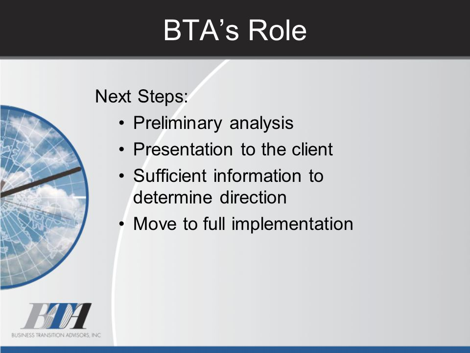 BTA's Role Next Steps: Preliminary analysis Presentation to the client