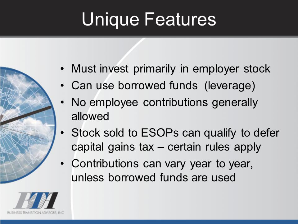 Unique Features Must invest primarily in employer stock