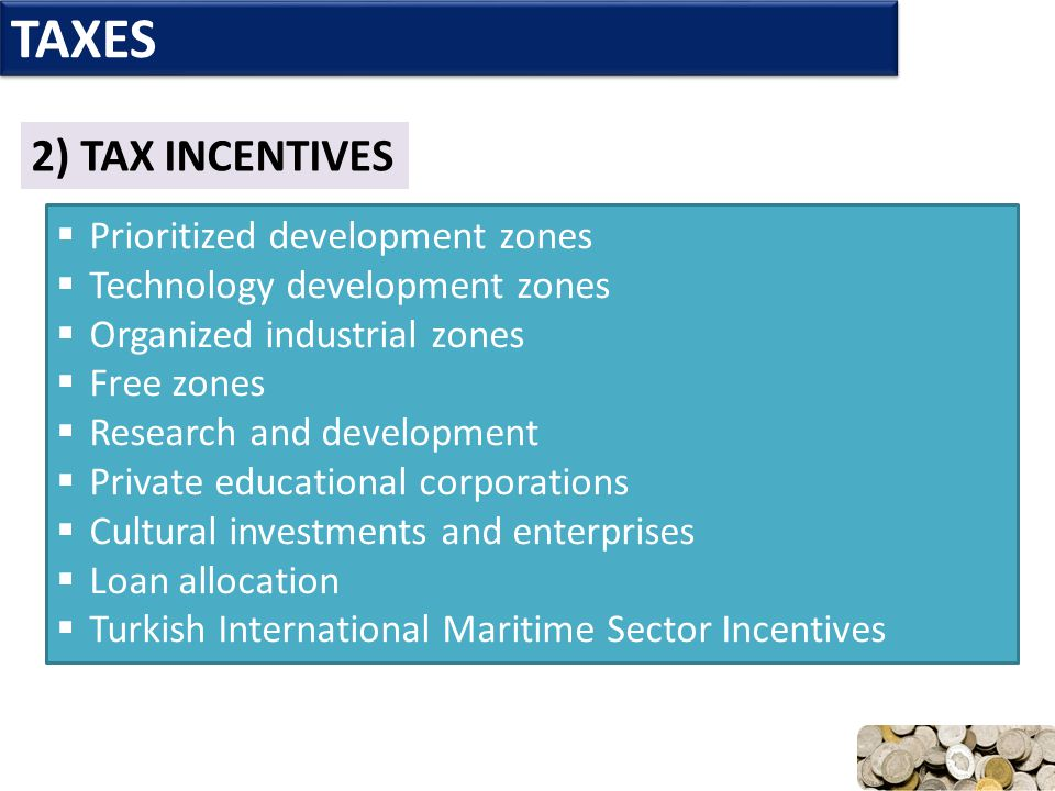 TAXES 2) TAX INCENTIVES Prioritized development zones
