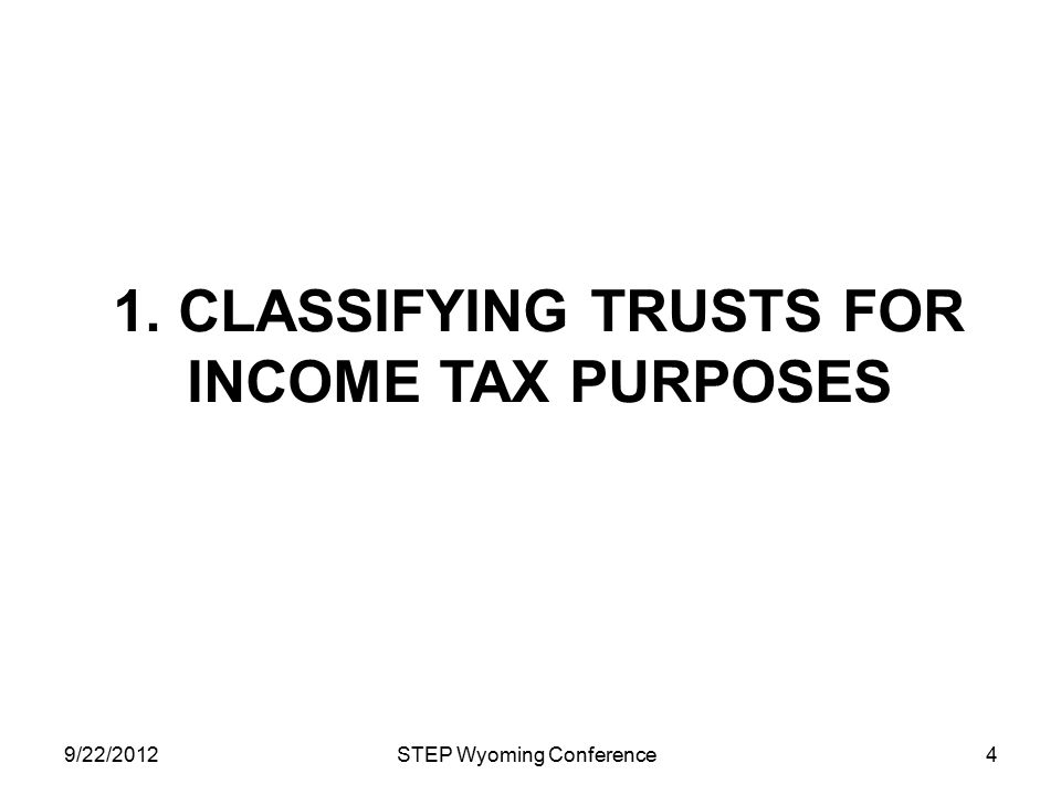 1. CLASSIFYING TRUSTS FOR income tax purposes