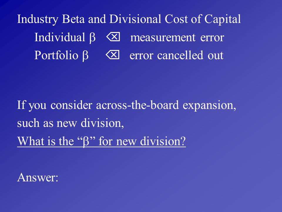 Industry Beta and Divisional Cost of Capital