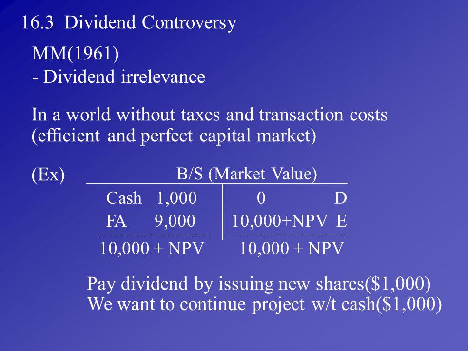 - Dividend irrelevance