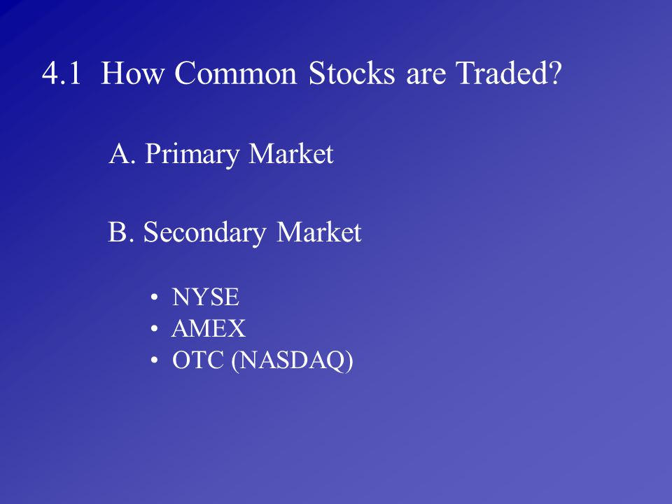 4.1 How Common Stocks are Traded