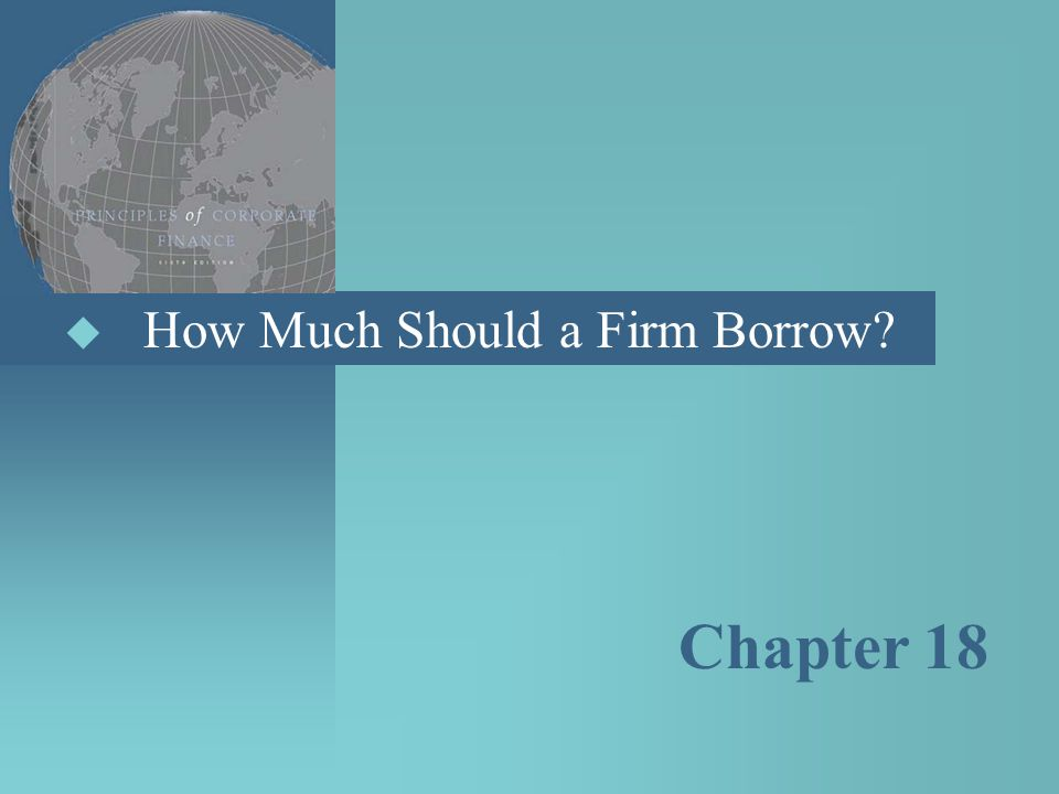 How Much Should a Firm Borrow