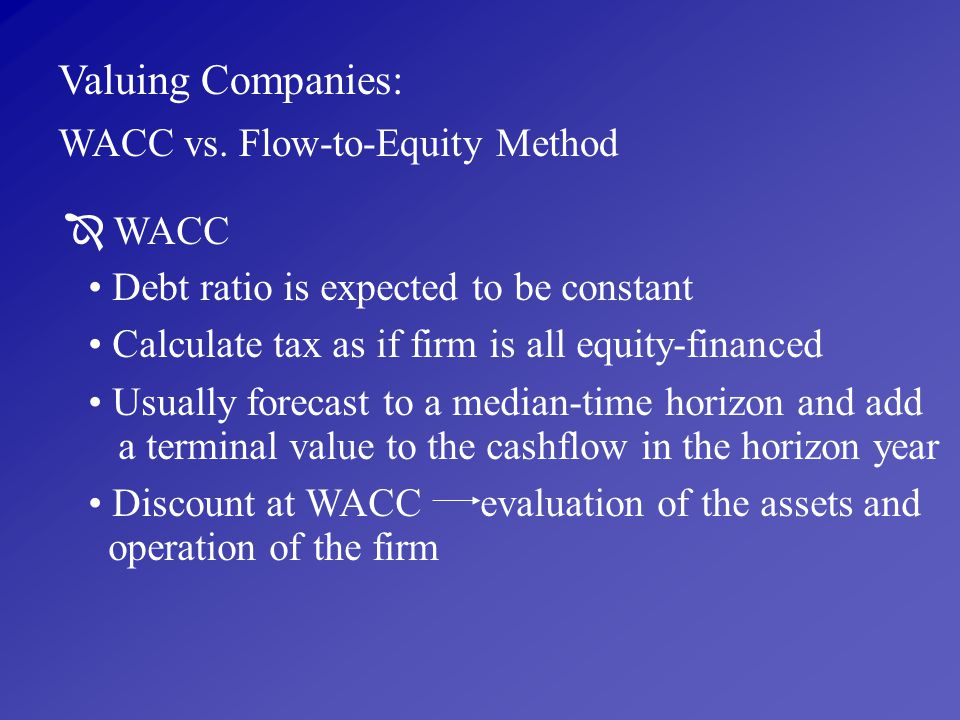 Valuing Companies: WACC vs. Flow-to-Equity Method  WACC