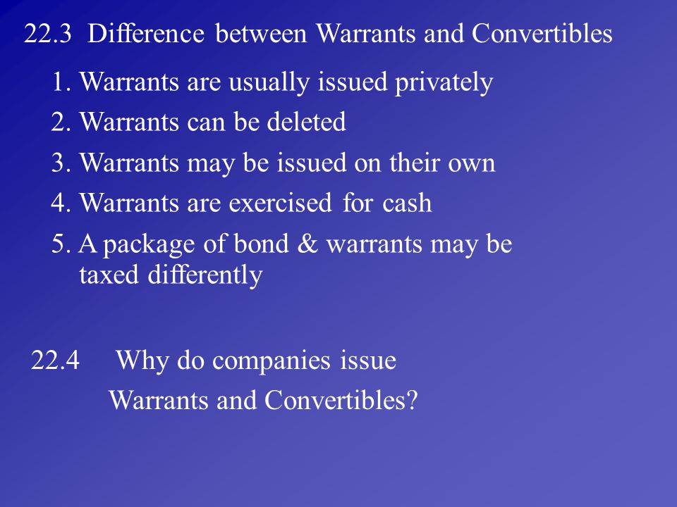22.3 Difference between Warrants and Convertibles
