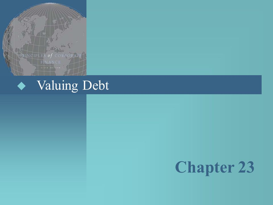 Valuing Debt Chapter 23