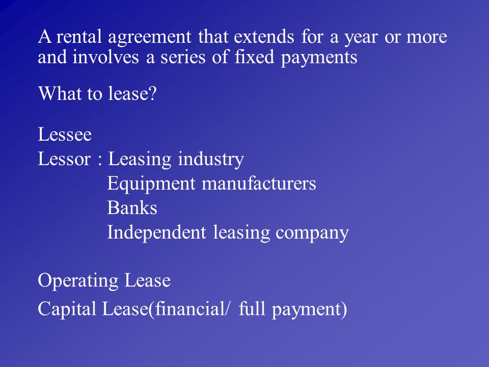 A rental agreement that extends for a year or more