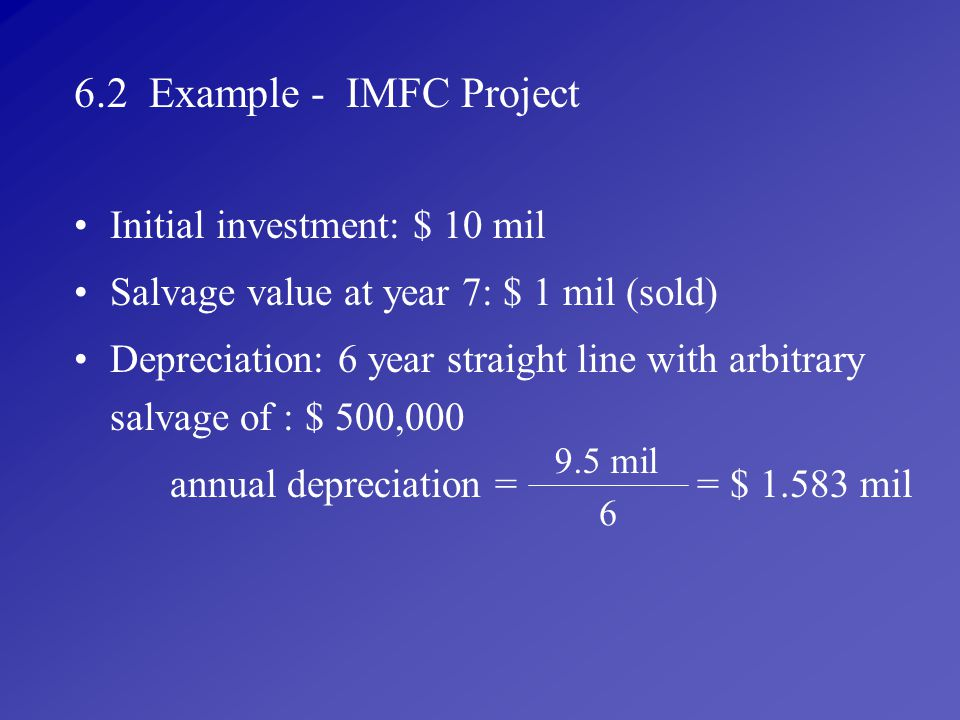 6.2 Example - IMFC Project Initial investment: $ 10 mil