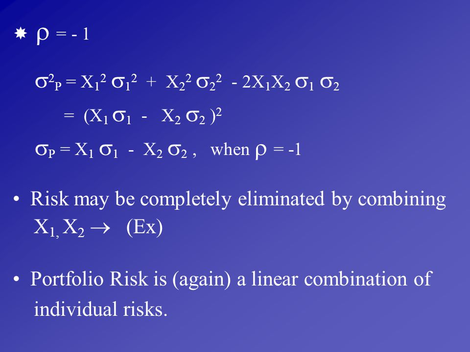 Risk may be completely eliminated by combining X1, X2  (Ex)