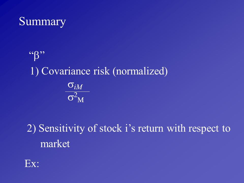 Summary 1) Covariance risk (normalized) iM 2M