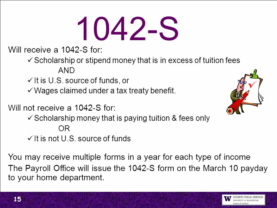 1042-S Will receive a 1042-S for: