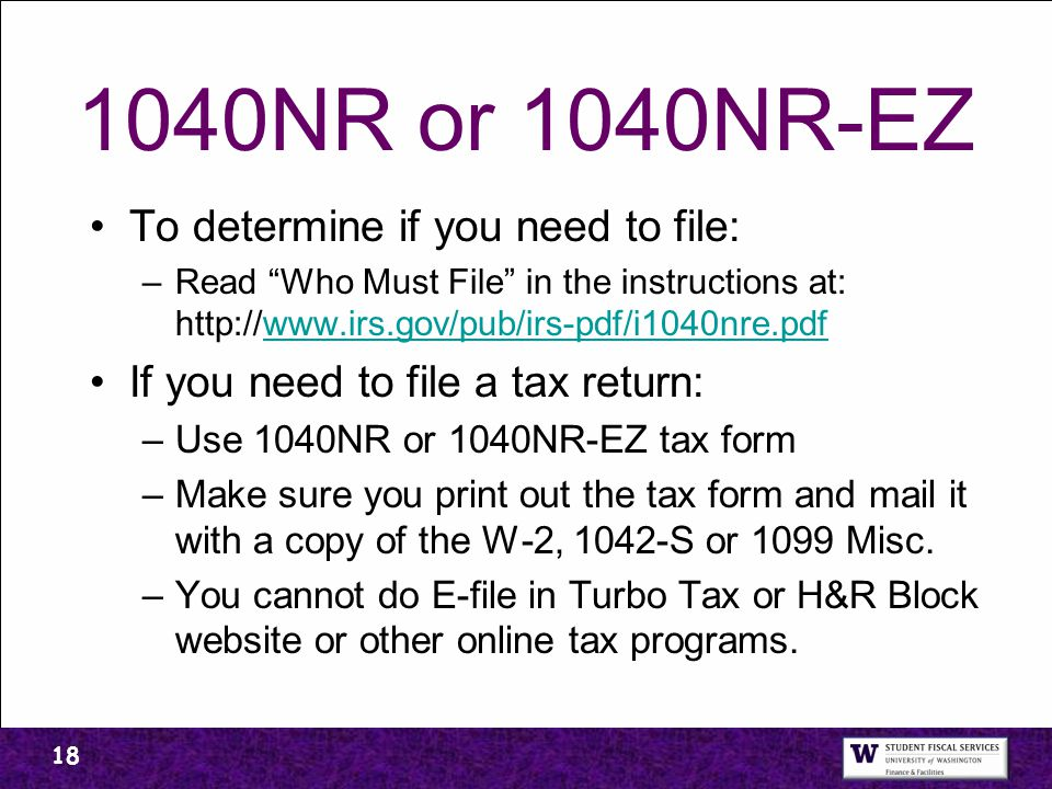 1040NR or 1040NR-EZ To determine if you need to file: