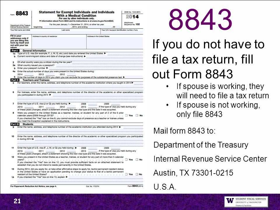 8843 If you do not have to file a tax return, fill out Form 8843