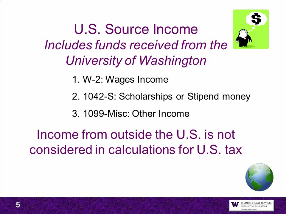 U.S. Source Income Includes funds received from the