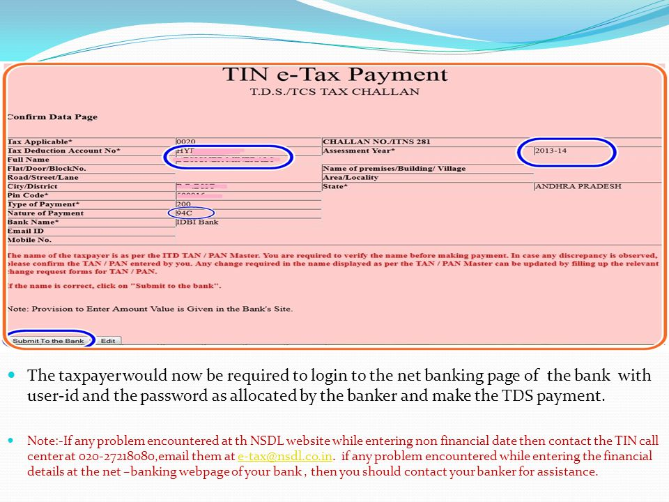 The taxpayer would now be required to login to the net banking page of the bank with user-id and the password as allocated by the banker and make the TDS payment.