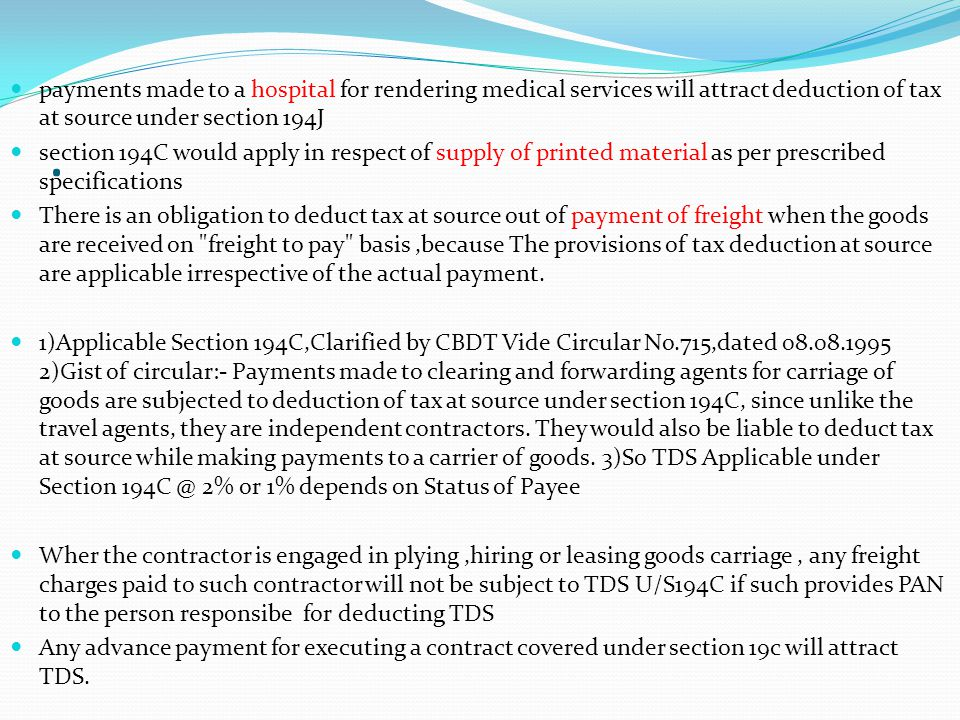 payments made to a hospital for rendering medical services will attract deduction of tax at source under section 194J