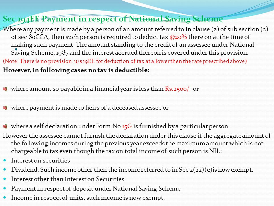 . Sec 194EE Payment in respect of National Saving Scheme