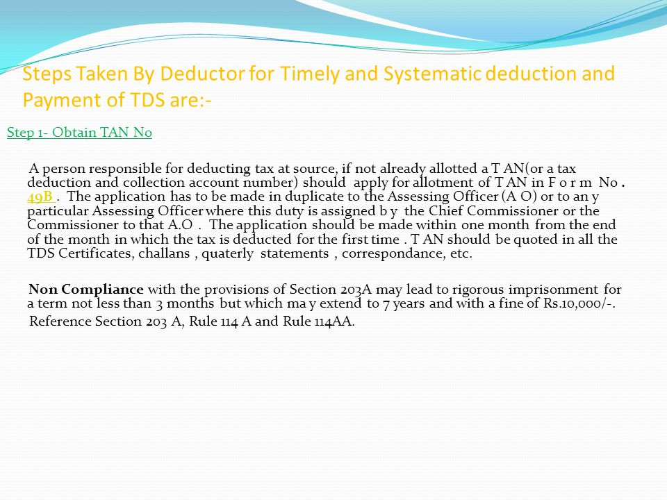Steps Taken By Deductor for Timely and Systematic deduction and Payment of TDS are:-