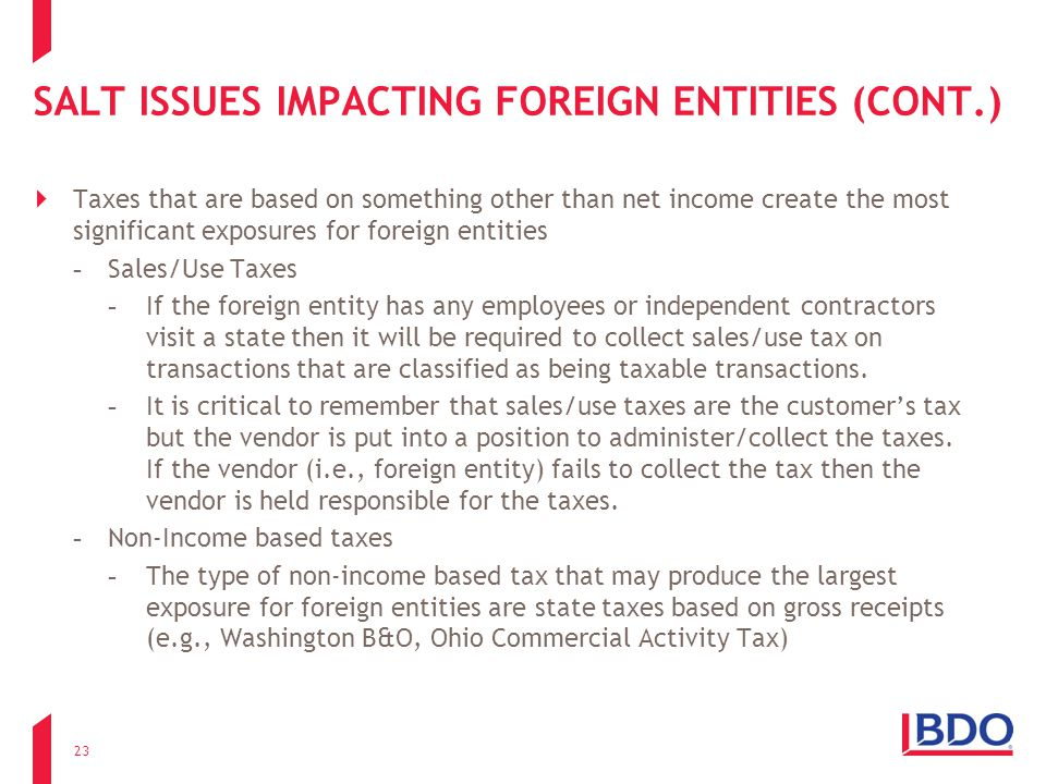 SALT ISSUES IMPACTING FOREIGN ENTITIES (CONT.)