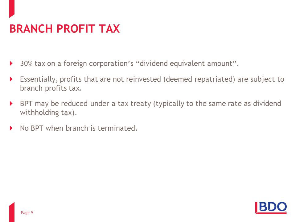 BRANCH PROFIT TAX 30% tax on a foreign corporation's dividend equivalent amount .