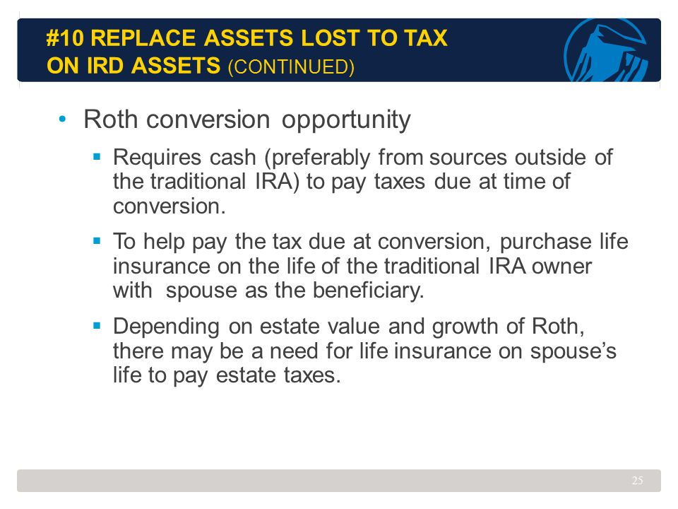 #10 Replace Assets Lost to Tax on IRD Assets (continued)