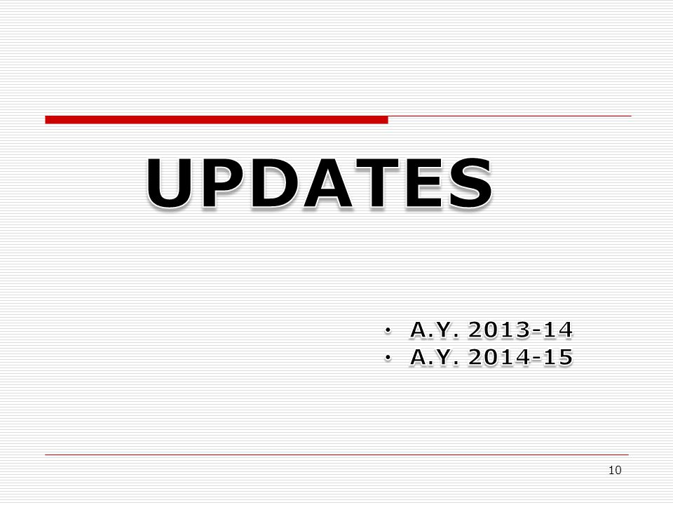 UPDATES A.Y. 2013-14 A.Y. 2014-15