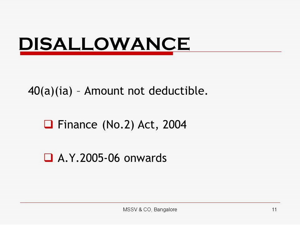 DISALLOWANCE 40(a)(ia) – Amount not deductible.