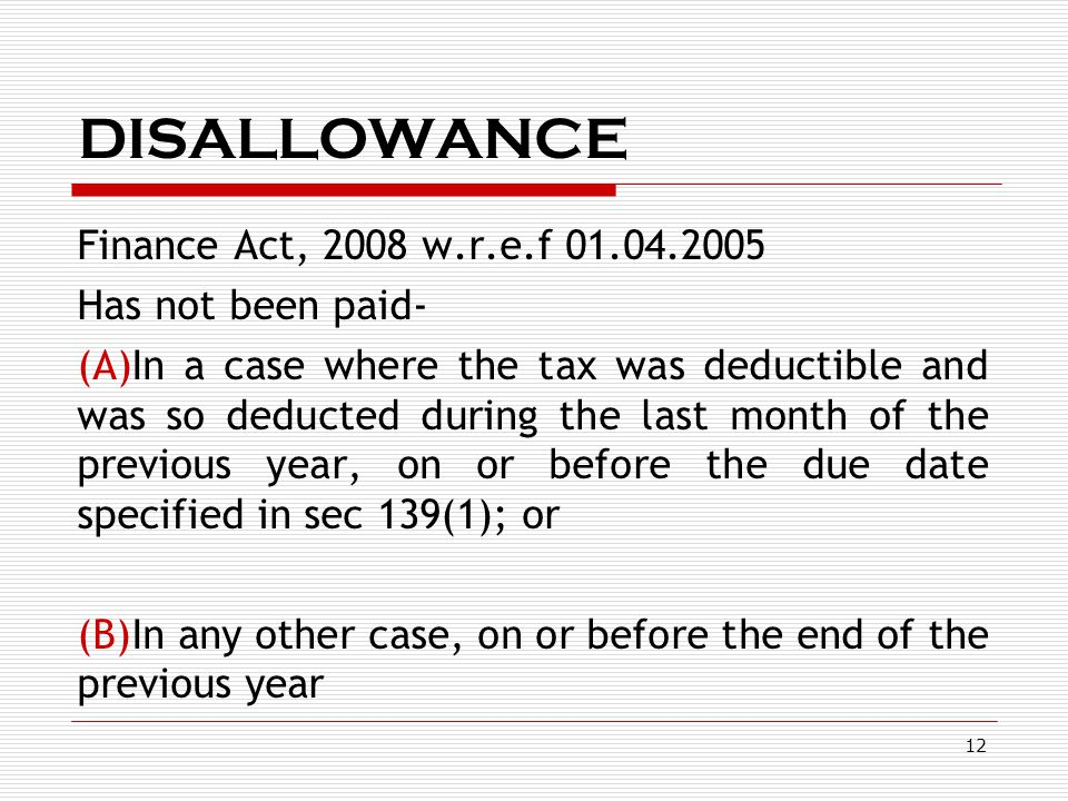 DISALLOWANCE Finance Act, 2008 w.r.e.f 01.04.2005 Has not been paid-