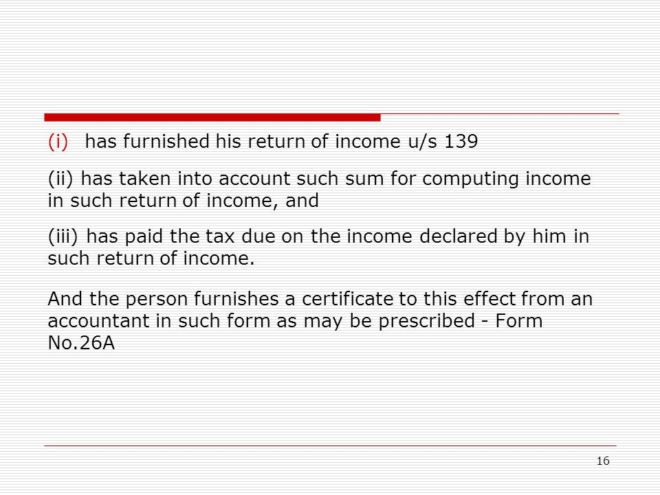 has furnished his return of income u/s 139