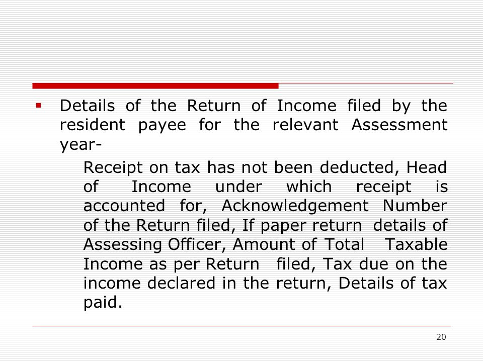 Details of the Return of Income filed by the resident payee for the relevant Assessment year-