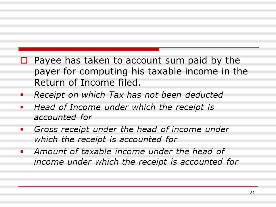 Payee has taken to account sum paid by the payer for computing his taxable income in the Return of Income filed.