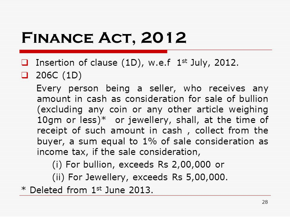 Finance Act, 2012 Insertion of clause (1D), w.e.f 1st July, 2012.