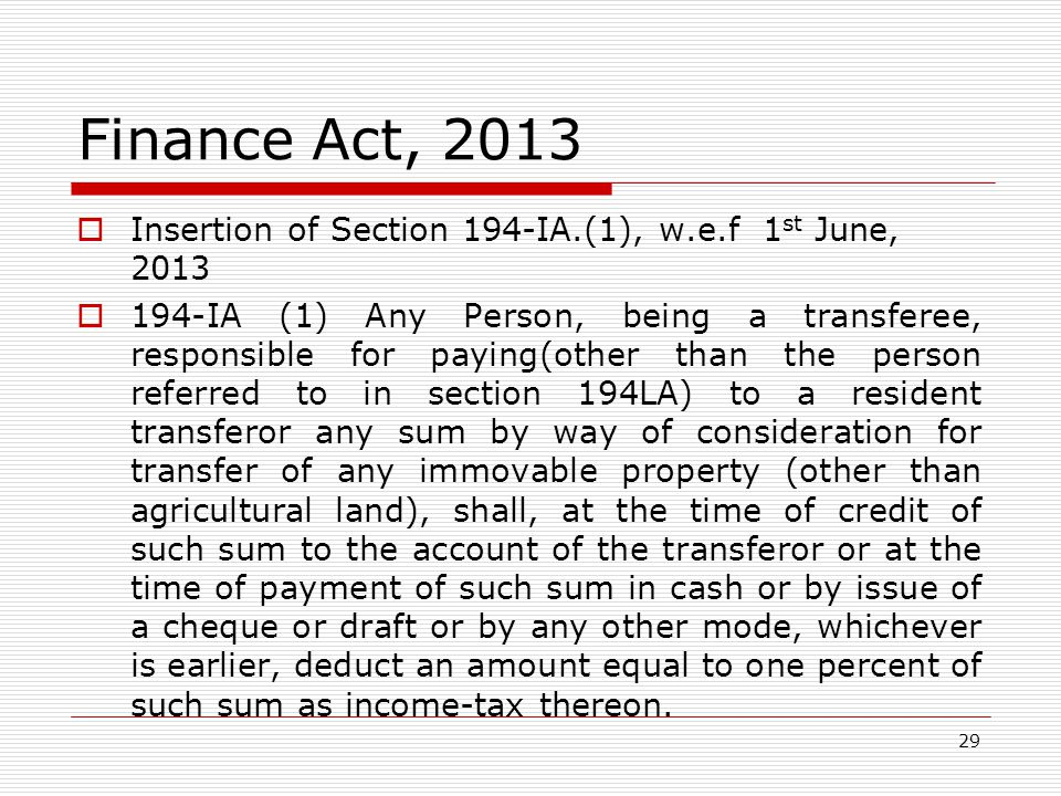 Finance Act, 2013 Insertion of Section 194-IA.(1), w.e.f 1st June, 2013.