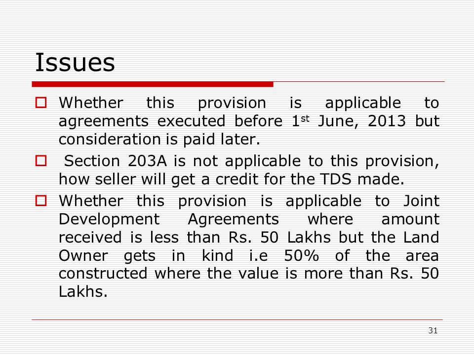 Issues Whether this provision is applicable to agreements executed before 1st June, 2013 but consideration is paid later.