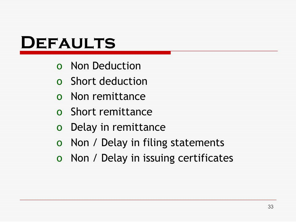 Defaults Non Deduction Short deduction Non remittance Short remittance
