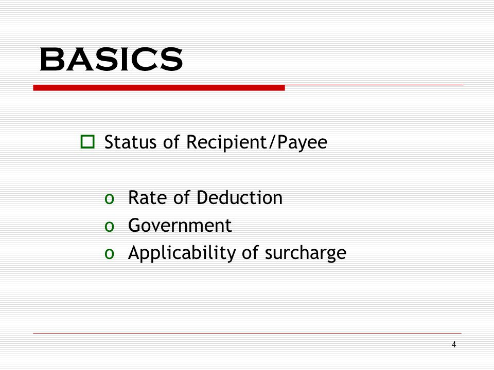 BASICS Status of Recipient/Payee Rate of Deduction Government