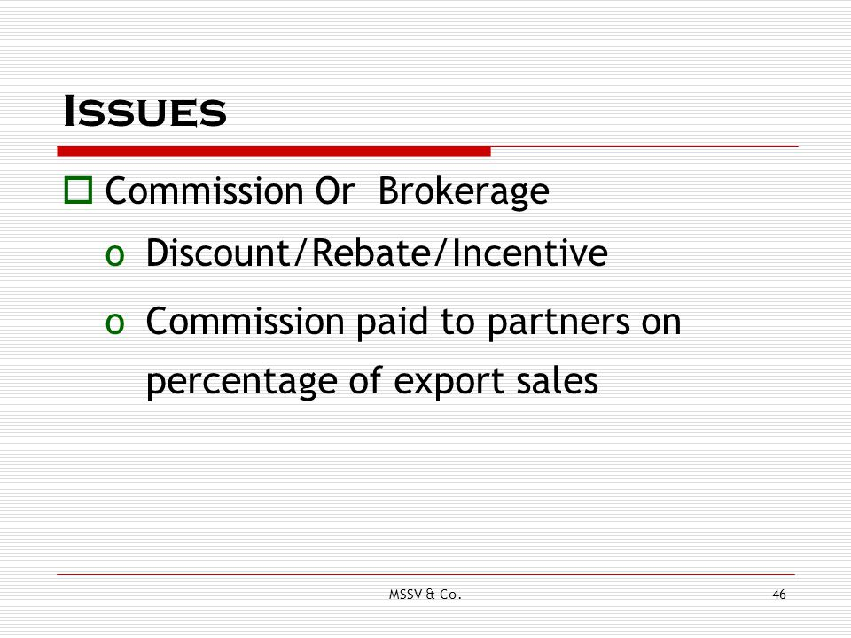 Issues Commission Or Brokerage Discount/Rebate/Incentive