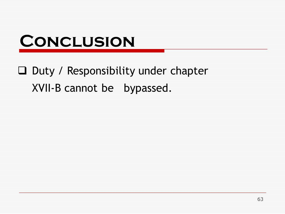 Conclusion Duty / Responsibility under chapter XVII-B cannot be bypassed.