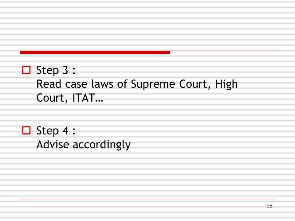 Step 3 : Read case laws of Supreme Court, High Court, ITAT…