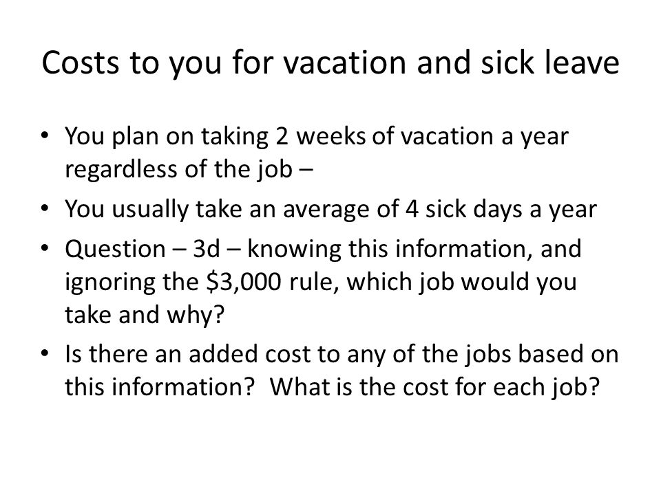 Costs to you for vacation and sick leave
