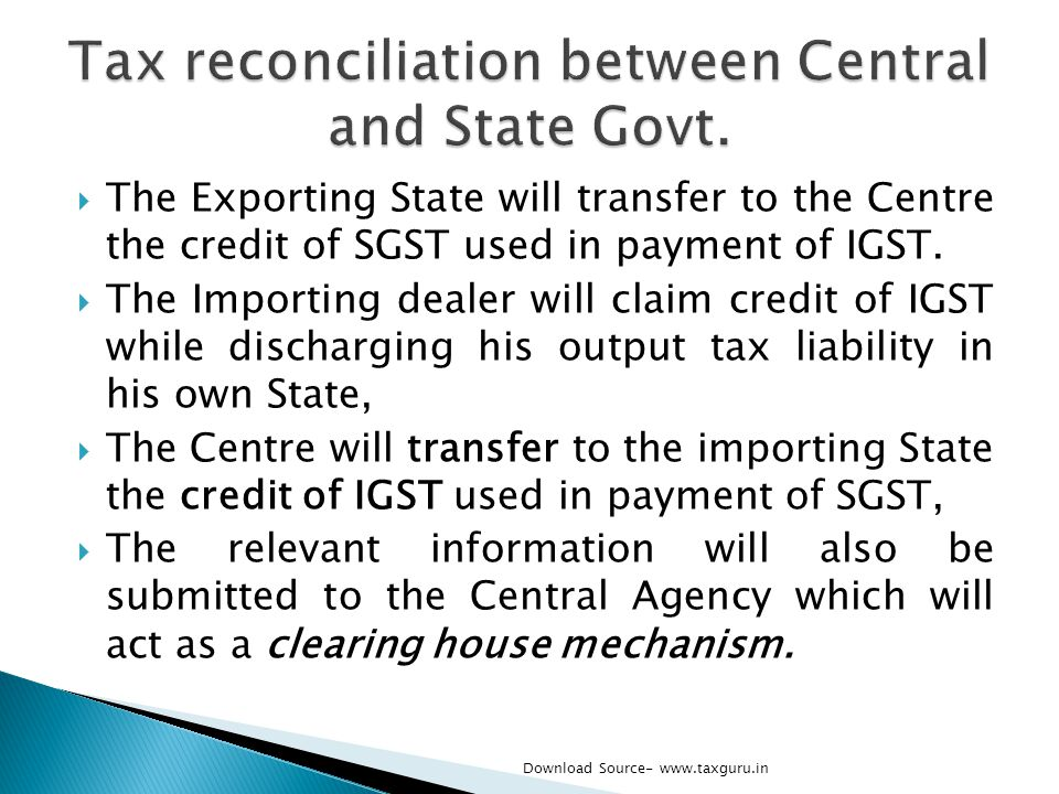 Tax reconciliation between Central and State Govt.