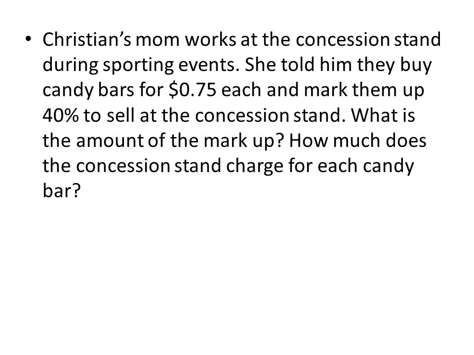 Christian's mom works at the concession stand during sporting events