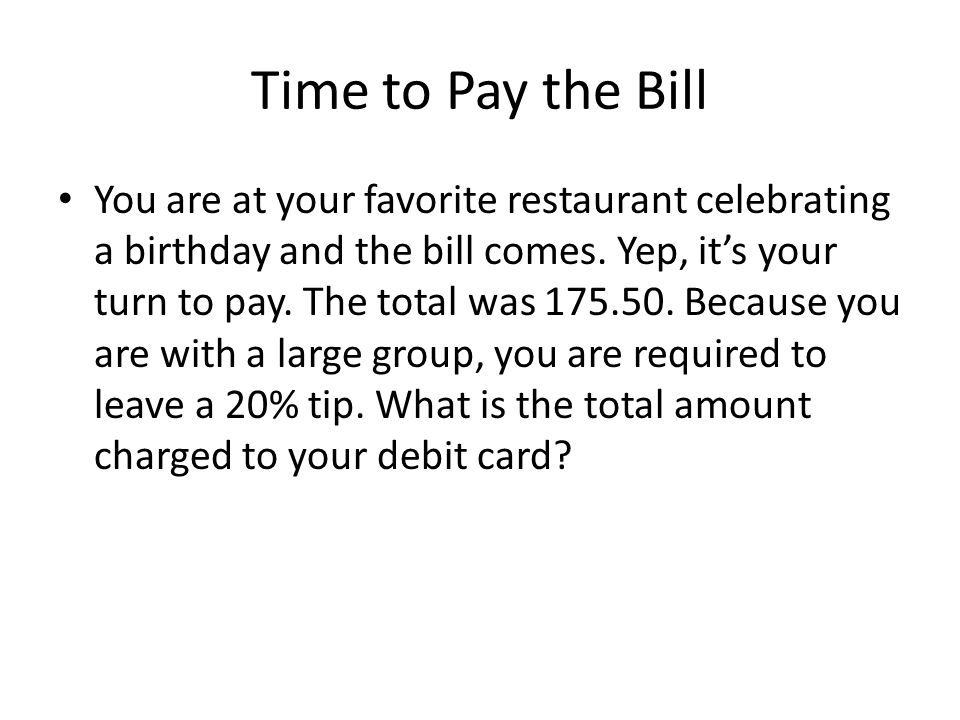 Time to Pay the Bill