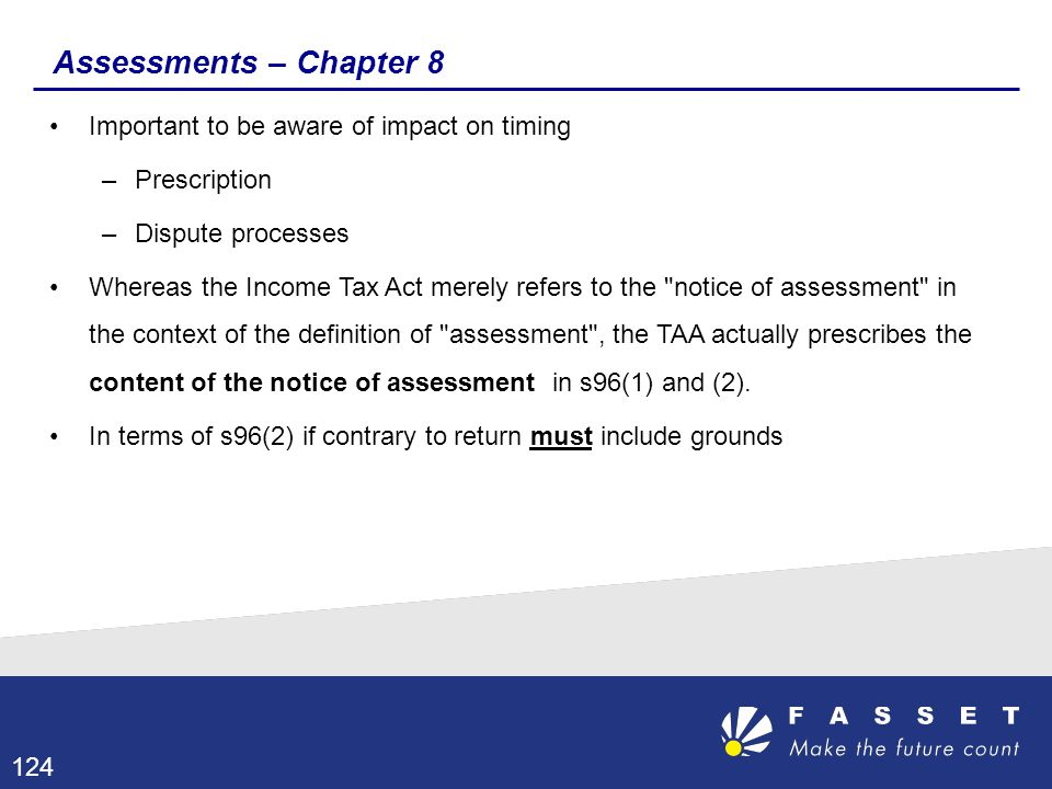 Assessments – Chapter 8 Important to be aware of impact on timing