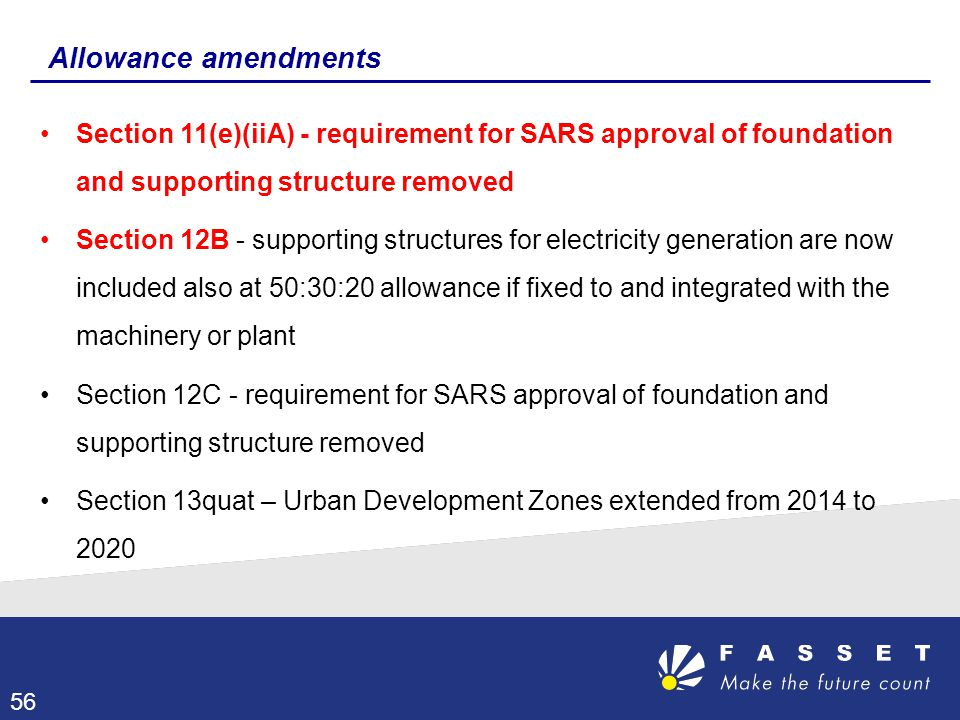 Allowance amendments Section 11(e)(iiA) - requirement for SARS approval of foundation and supporting structure removed.