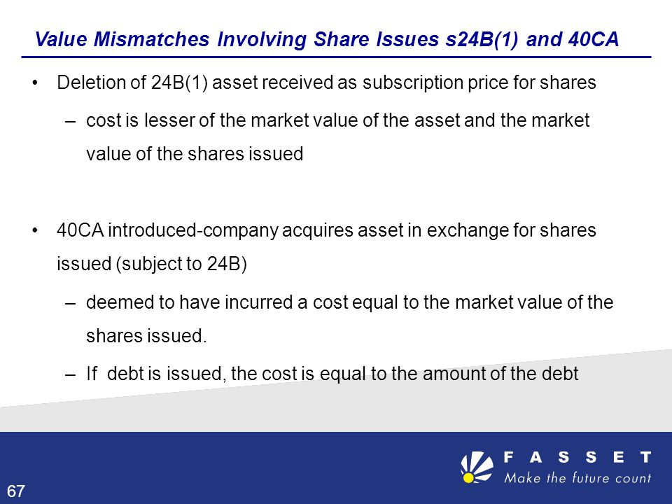 Value Mismatches Involving Share Issues s24B(1) and 40CA