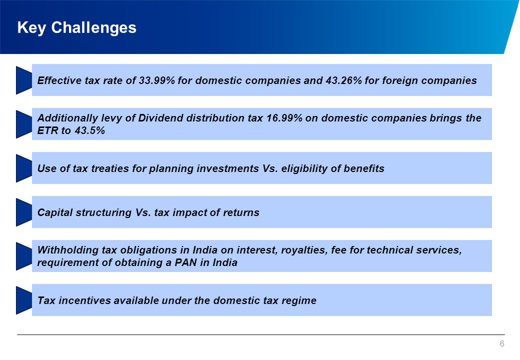 Key Challenges Acquisition tax issues where presence is via inorganic route. Exit taxes on share sale @ 20% Vs. 30%